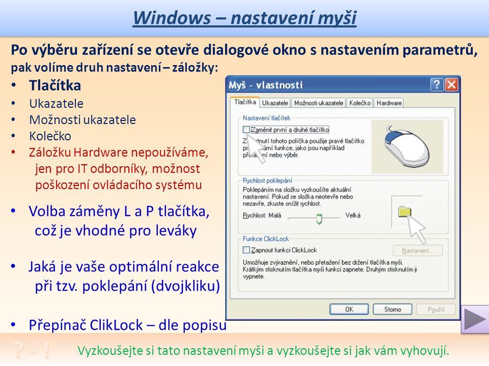 Windows – nastavení klávesnice Po výběru zařízení se otevře dialogové okno s nastavením parametrů Nastavit lze prodlevu před opakováním, tedy, za jaký čas přidržení klávesy dojde k rychlému opakování znaku.