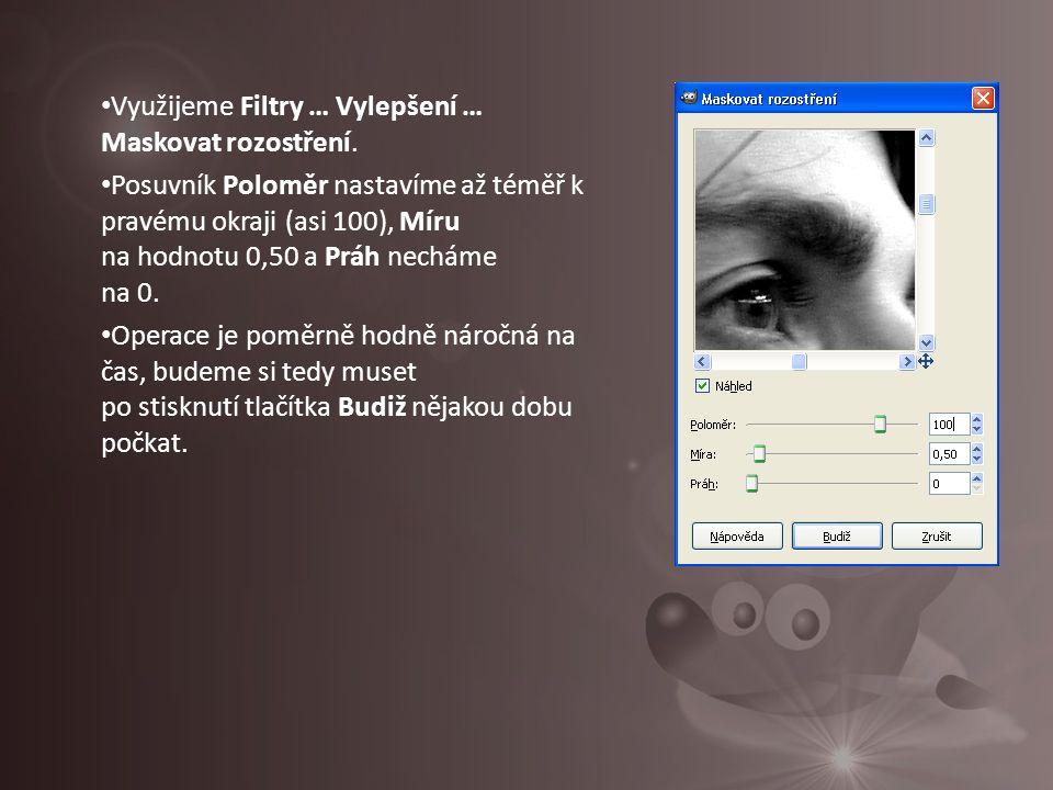 Využijeme Filtry … Vylepšení … Maskovat rozostření.