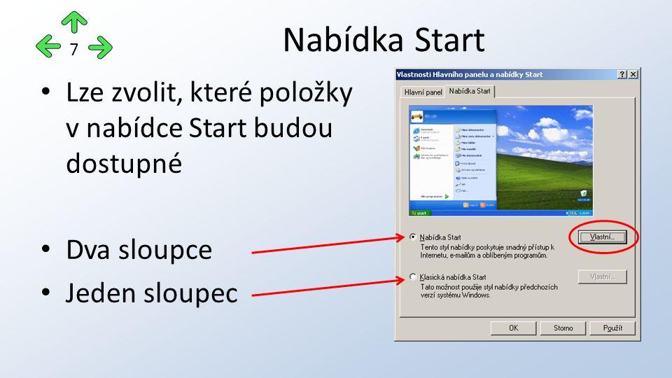 Lze zvolit, které položky v nabídce Start budou dostupné Dva sloupce Jeden sloupec Nabídka Start 7