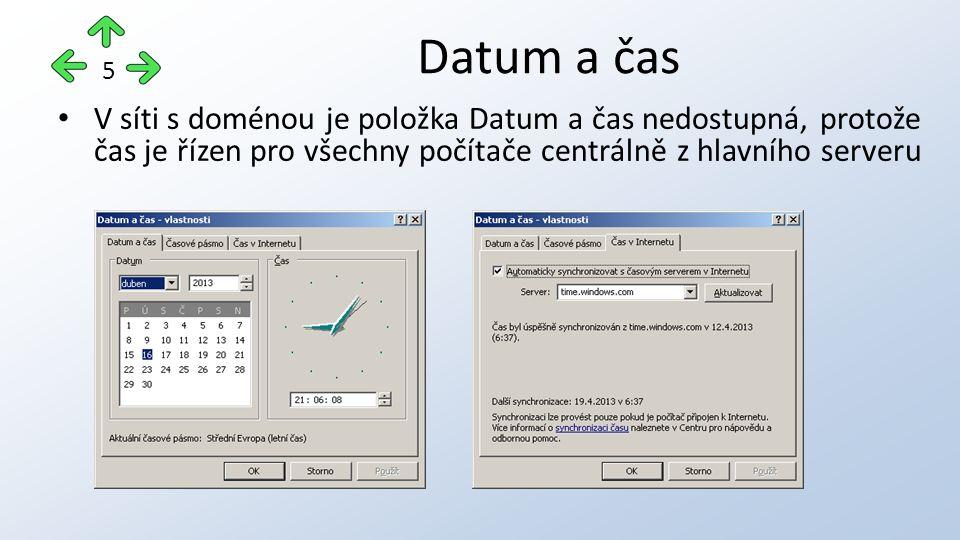 V síti s doménou je položka Datum a čas nedostupná, protože čas je řízen pro všechny počítače centrálně z hlavního serveru Datum a čas 5