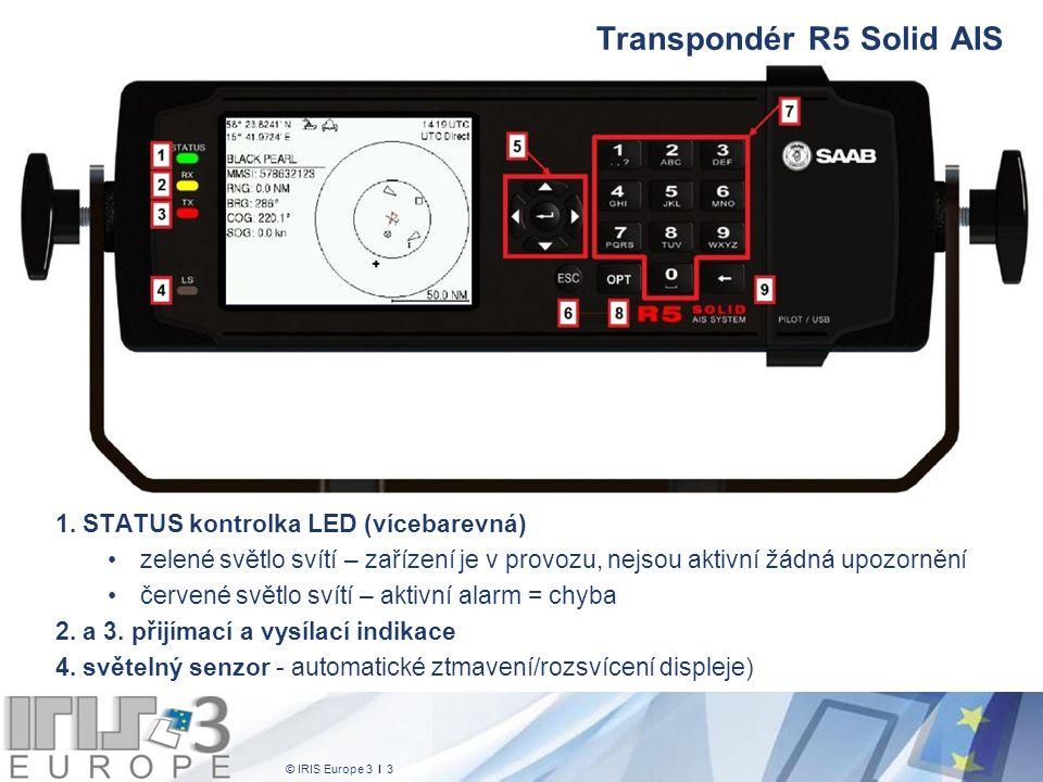 © IRIS Europe 3 I 4 Transpondér R5 Solid AIS 5.