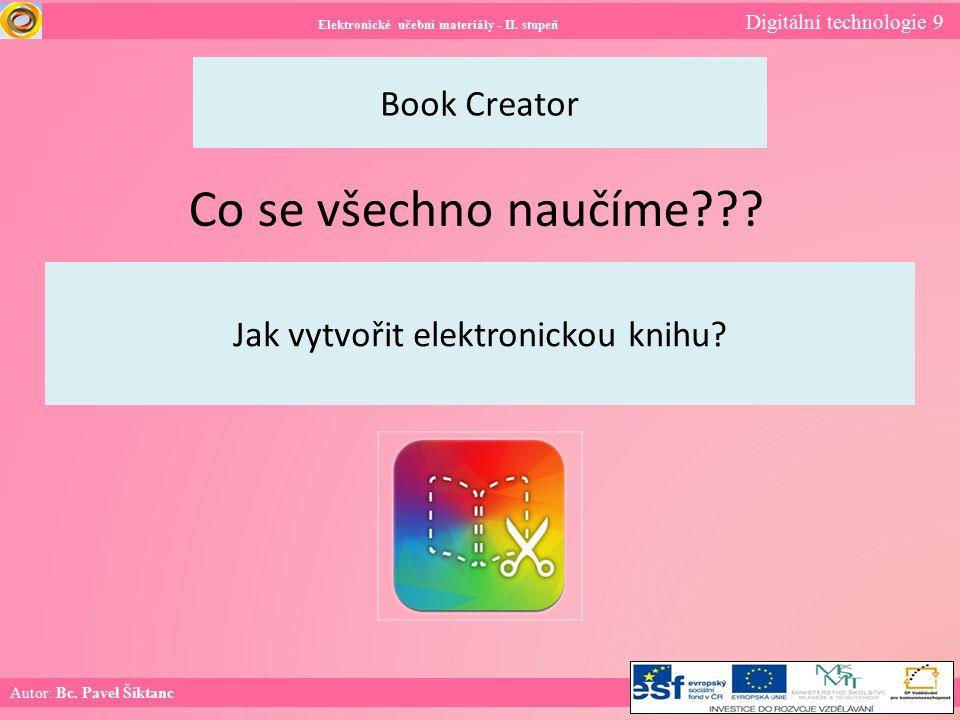 Elektronické učební materiály - II. stupeň Digitální technologie 9 Autor: Bc.