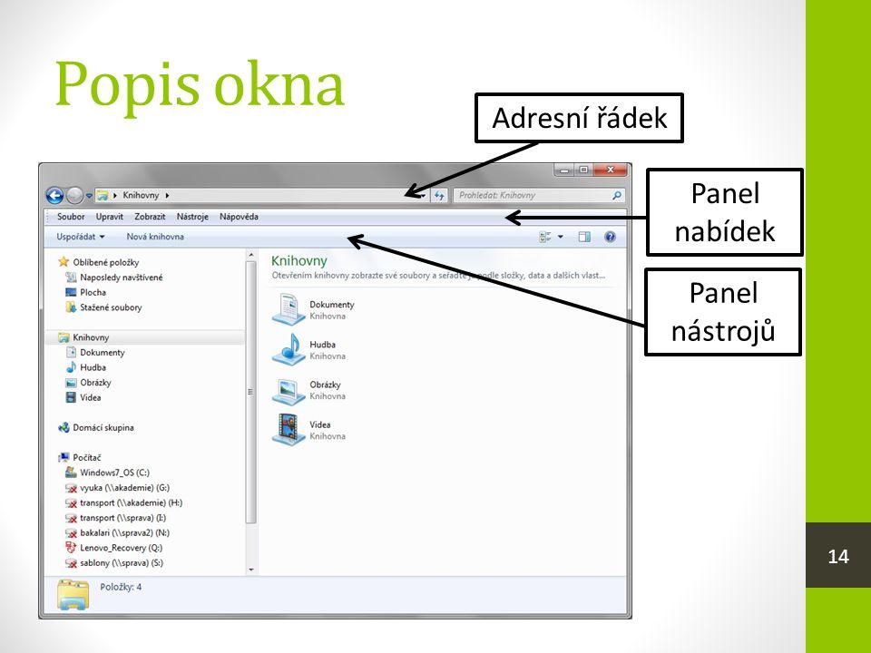 Popis okna 14 Adresní řádek Panel nabídek Panel nástrojů