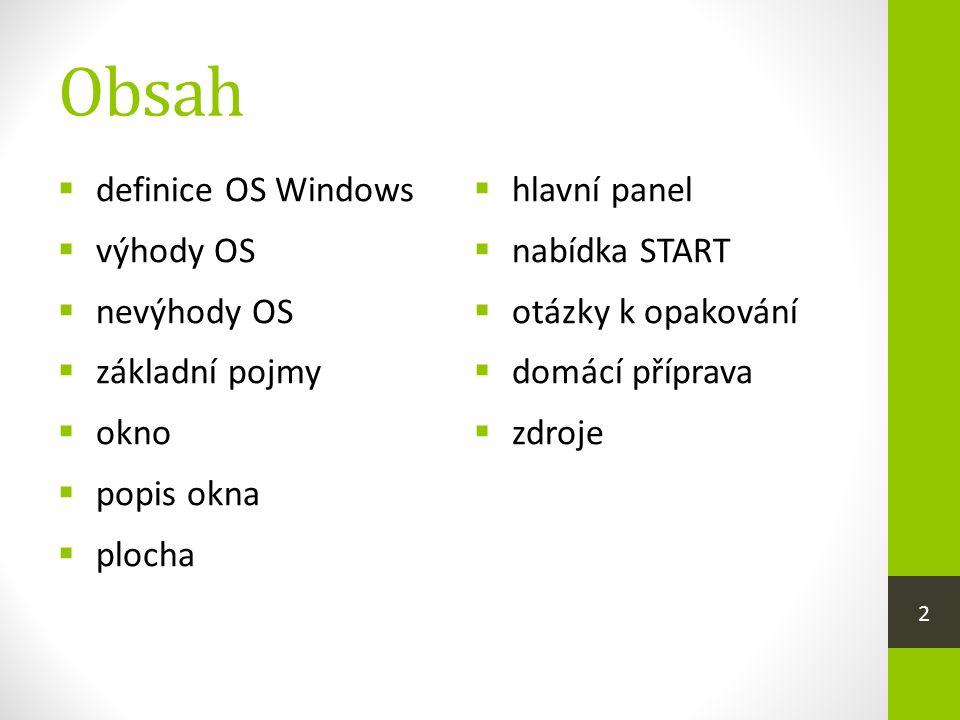Windows  je grafický operační systém, který usnadňuje uživateli práci s počítačem  má grafické uživatelské rozhraní  podporuje:  multitasking – spuštění několika aplikací najednou  plug & play – umožňuje jednodušší rozpoznání a konfiguraci hardware, OS zjistí jaký je hardware v počítači a automaticky nainstaluje vše potřebné  víceuživatelský systém – v OS lze definovat více uživatelů najednou; uživatelé v systému pracují postupně nikoliv najednou 3