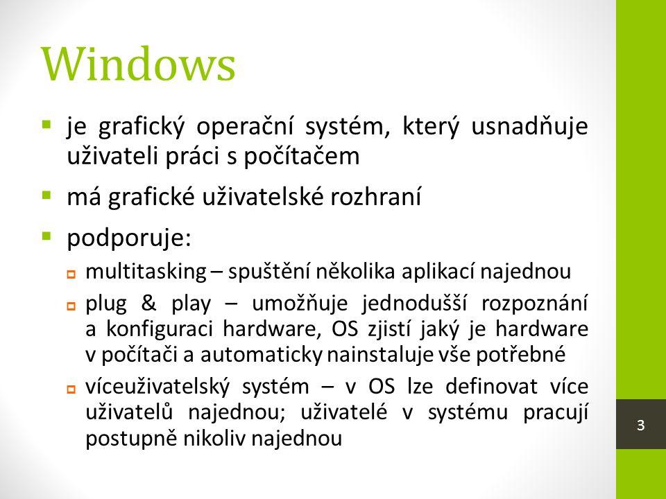 Výhody  nejpoužívanější OS  kompatibilní s většinou hardwaru  kvalitní a profesionální užití softwaru  velmi pokročilé funkce systému  podpora českého jazyka  univerzálnost ovládání – je vytvořena jednot- ná filozofie ovládání programů  klávesa F1 – spustí nápovědu  ALT+F4 – zavření právě otevřeného okna 4