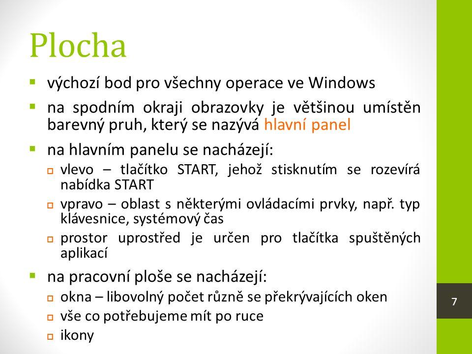 Otázky k opakování  Vysvětlete, co je to operační systém Windows a co podporuje.