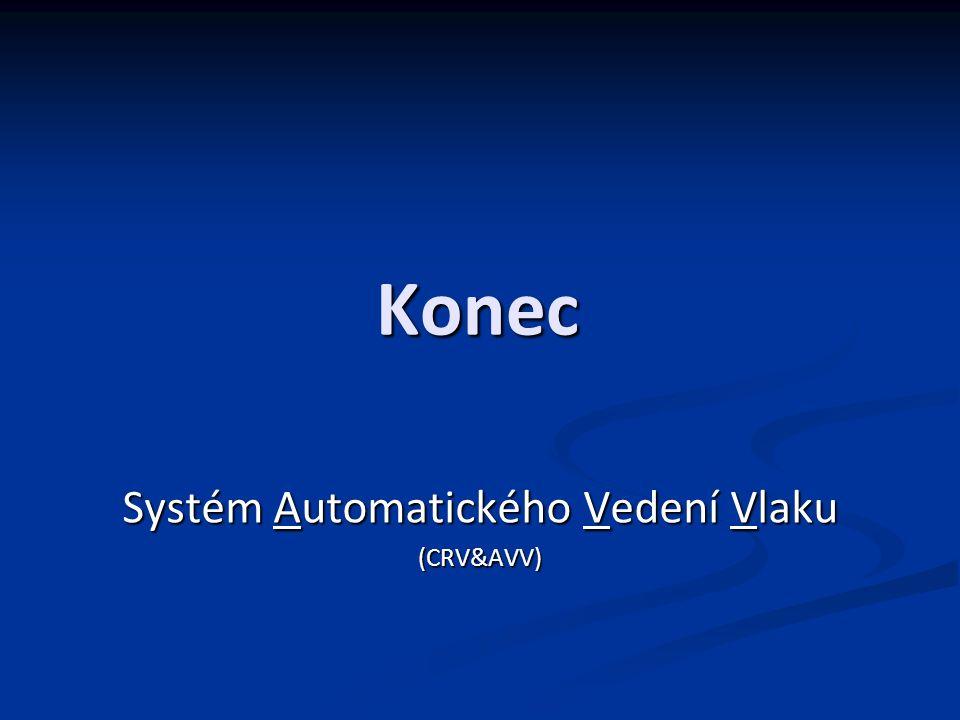 Konec Systém Automatického Vedení Vlaku (CRV&AVV)