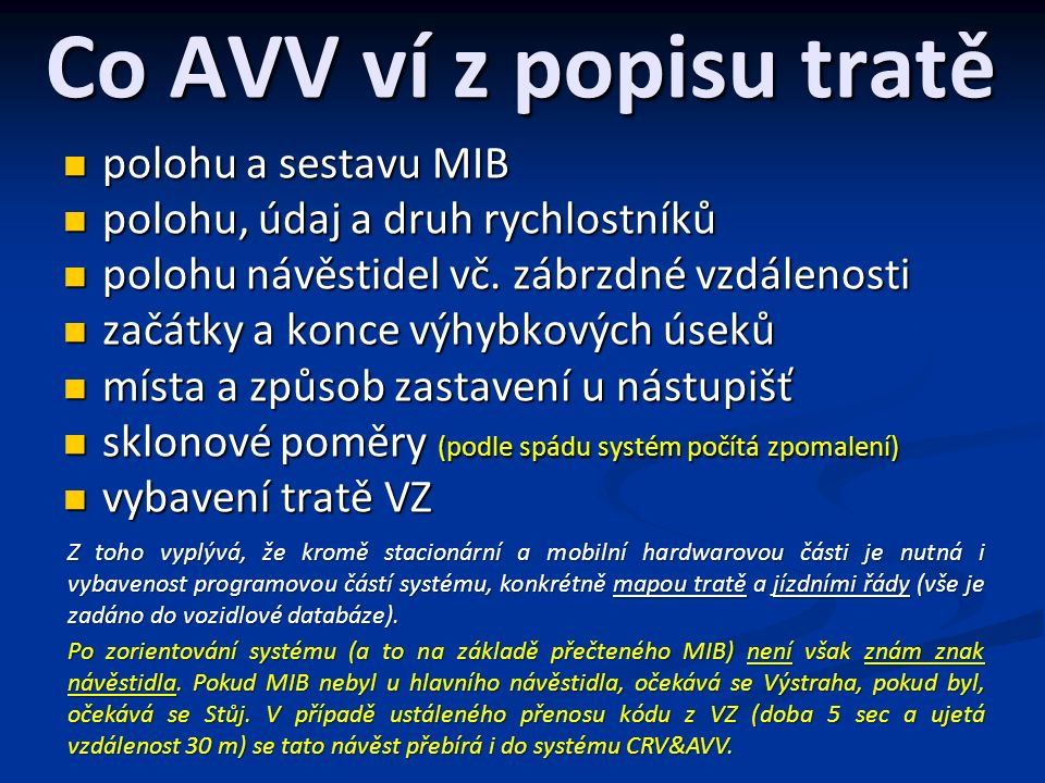 Co AVV ví z popisu tratě polohu a sestavu MIB polohu a sestavu MIB polohu, údaj a druh rychlostníků polohu, údaj a druh rychlostníků polohu návěstidel vč.
