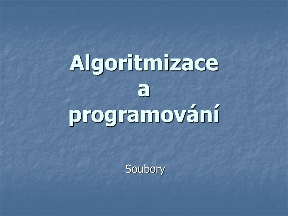 Algoritmizace a programování Soubory