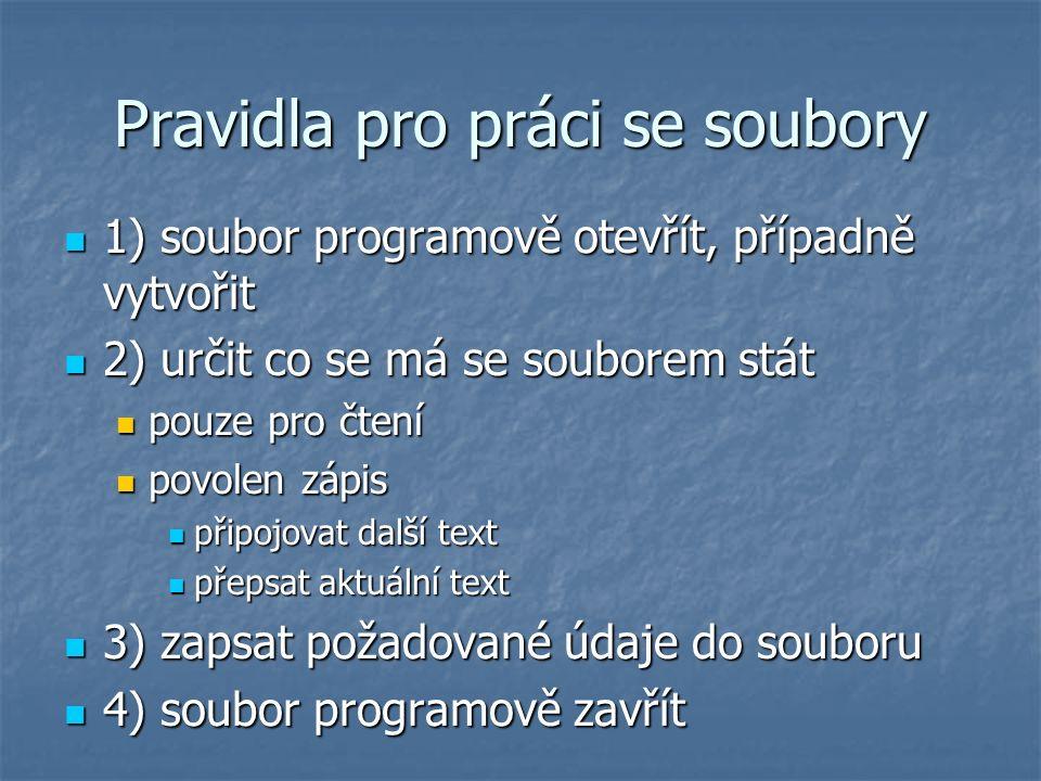 Vytvoření textového souboru Syntaxe: Syntaxe: open(název_souboru,mód přístupu,kódování-nepovinné) open(název_souboru,mód přístupu,kódování-nepovinné) Příklad: Příklad: soubor=open( pokus.txt , w ) soubor=open( pokus.txt , w ) parametry souboru můžeme uložit do proměnné na základě které budeme k souboru přistupovat parametry souboru můžeme uložit do proměnné na základě které budeme k souboru přistupovat Módy přístupu Módy přístupu r (read) – pouze čtení, nelze zapisovat r (read) – pouze čtení, nelze zapisovat w (write) – lze zapisovat; existuje-li soubor, přepíše jej; neexistuje-li vytvoří jej w (write) – lze zapisovat; existuje-li soubor, přepíše jej; neexistuje-li vytvoří jej a (append) – lze zapisovat; existuje-li soubor; připojí text za poslední obsah souboru; neexistuje-li vytvoří jej a (append) – lze zapisovat; existuje-li soubor; připojí text za poslední obsah souboru; neexistuje-li vytvoří jej