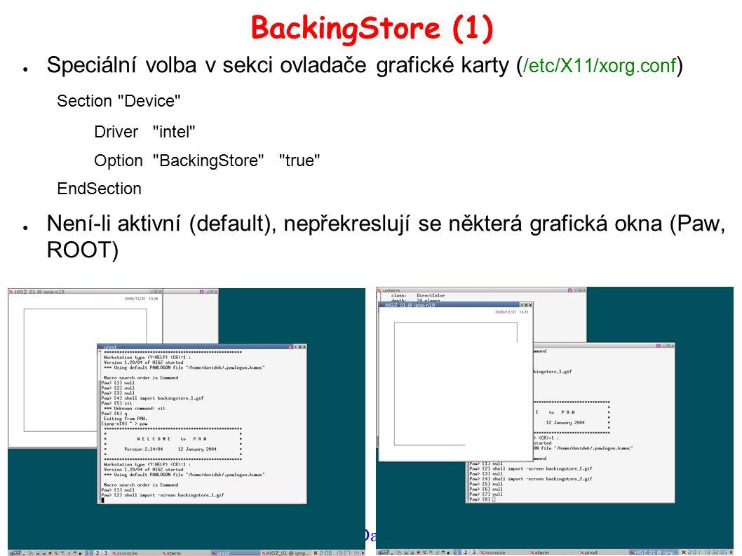 Linux seminář, 9.1.2009 Tomáš Davídek, Pavel Řezníček 5 BackingStore (1) ● Speciální volba v sekci ovladače grafické karty ( /etc/X11/xorg.conf ) Section Device Driver intel Option BackingStore true EndSection ● Není-li aktivní (default), nepřekreslují se některá grafická okna (Paw, ROOT)