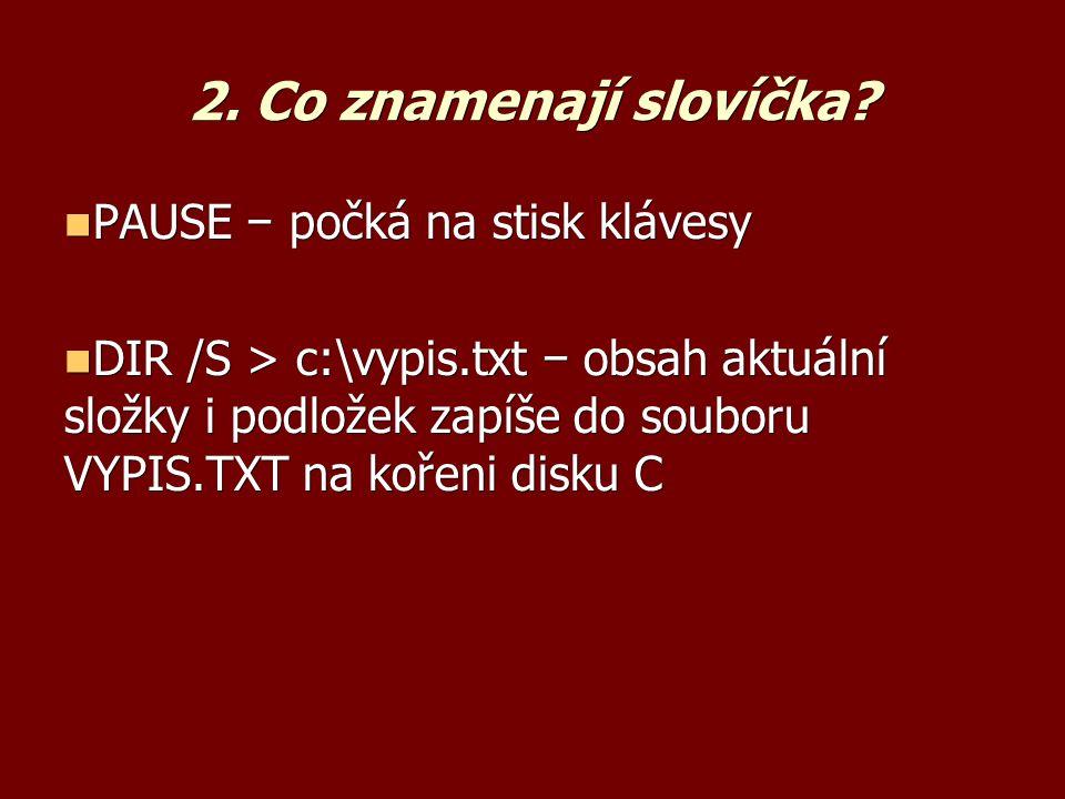 2. Co znamenají slovíčka.