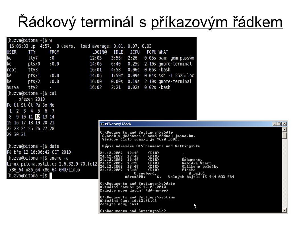 Příkazový řádek ● stačí mu řádkový terminál ● první terminály neuměly smazat znak či obrazovku: ● Ahoj K^HLído, posílám pusu^Wprachy ● CTRL+h (^H) ruší předchozí znak ● CTRL+w (^W) ruší celé dosud napsané slovo ● vytváří komunikační rozhraní ● obslužný program → shell (bash, ksh, sh,...) ● zadáme příkaz, odešleme, spustí se program ● funguje stejně, jako cmd.exe ve Windows ● totéž poskytoval i DOS ( command.com )