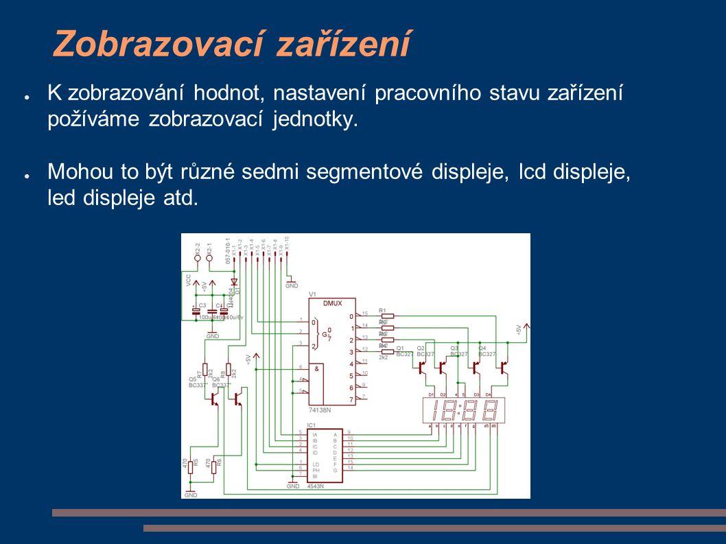 Zobrazovací zařízení ● K zobrazování hodnot, nastavení pracovního stavu zařízení požíváme zobrazovací jednotky.
