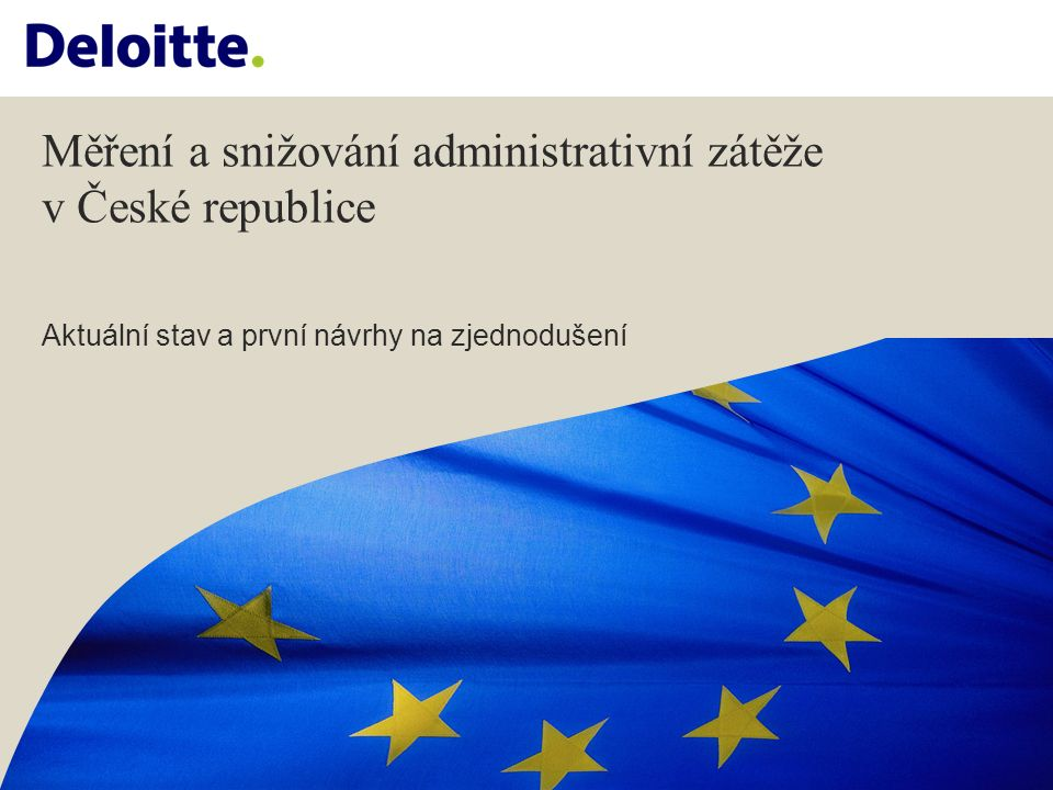 Měření a snižování administrativní zátěže v České republice Aktuální stav a první návrhy na zjednodušení