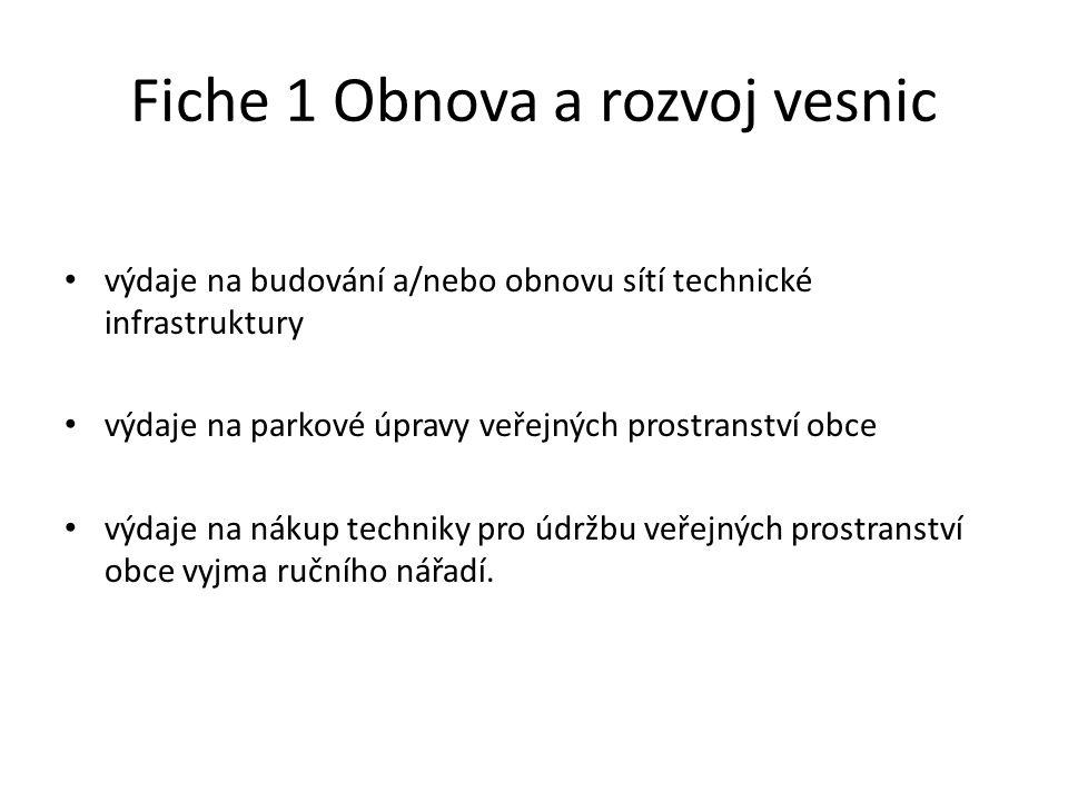 Fiche 3 Kulturní dědictví venkova Příjemci dotace: obce, svazky obcí, NNO, církve, zájmová sdružení práv.