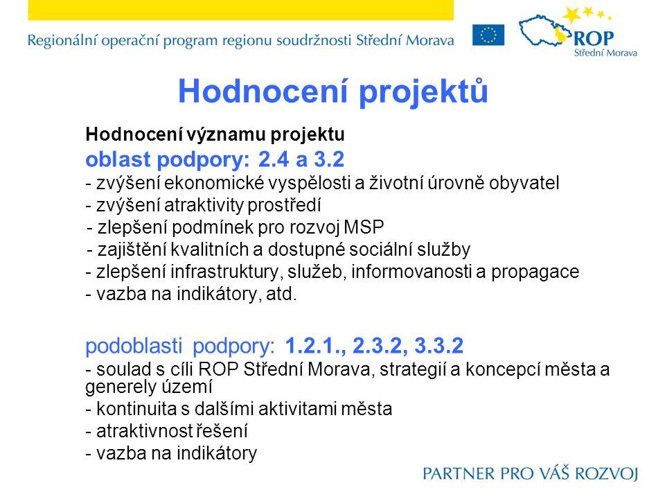 Hodnocení projektů Hodnocení významu projektu oblast podpory: 2.4 a 3.2 - zvýšení ekonomické vyspělosti a životní úrovně obyvatel - zvýšení atraktivit