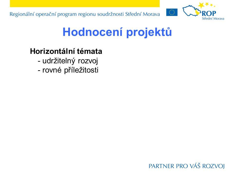 Hodnocení projektů Horizontální témata - udržitelný rozvoj - rovné příležitosti