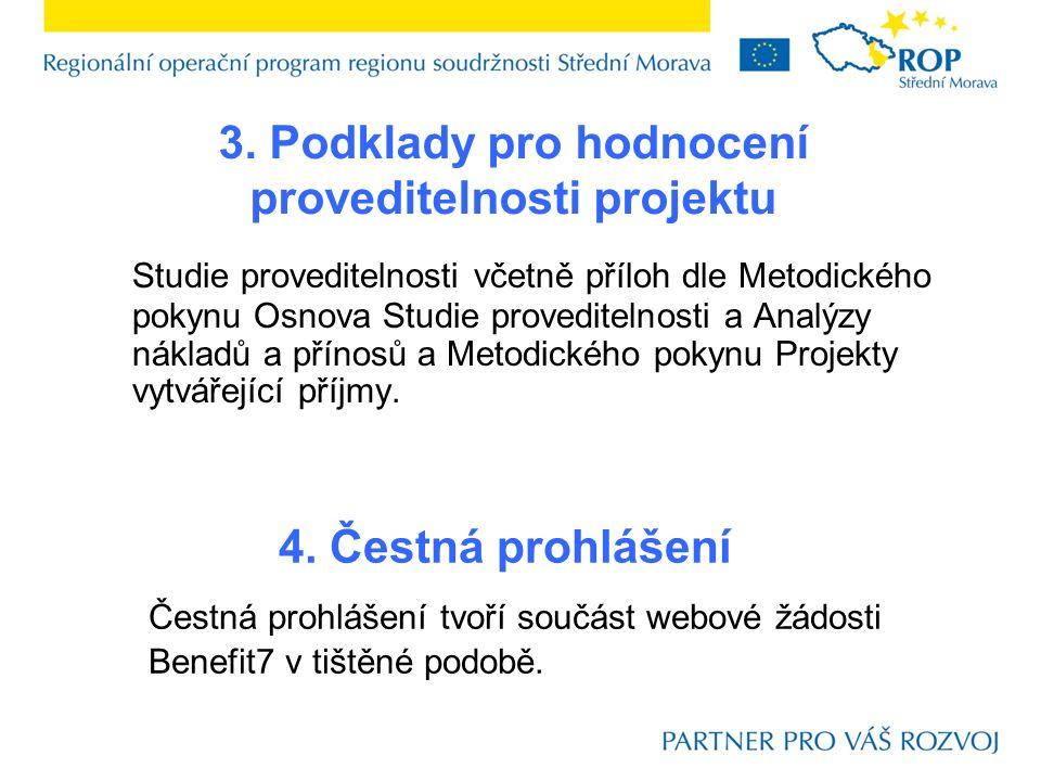 3. Podklady pro hodnocení proveditelnosti projektu Studie proveditelnosti včetně příloh dle Metodického pokynu Osnova Studie proveditelnosti a Analýzy