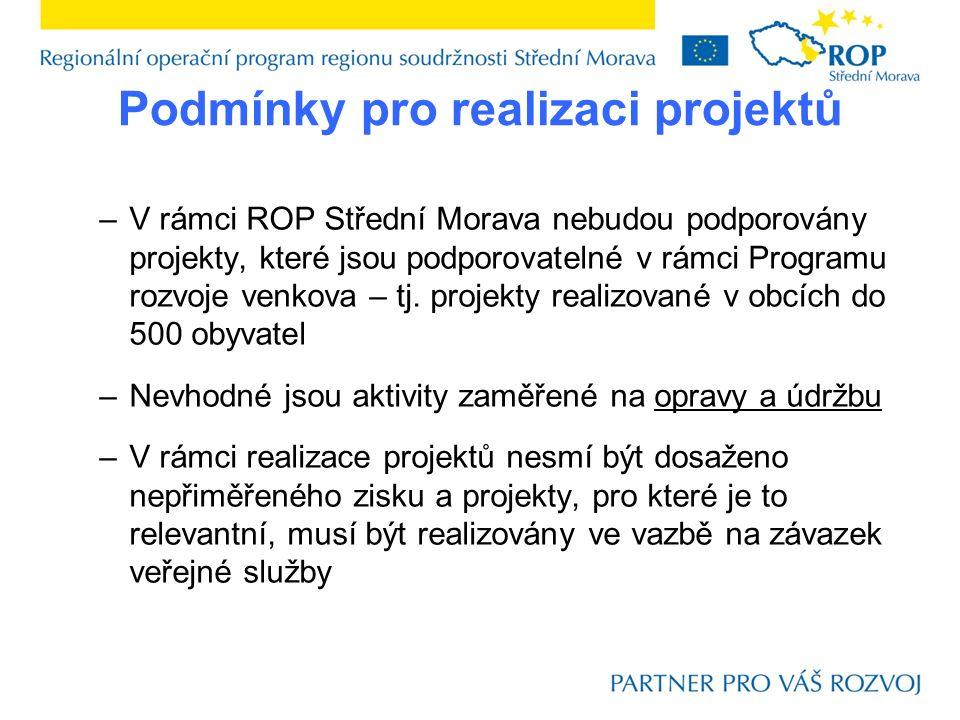 Podmínky pro realizaci projektů –V rámci ROP Střední Morava nebudou podporovány projekty, které jsou podporovatelné v rámci Programu rozvoje venkova –