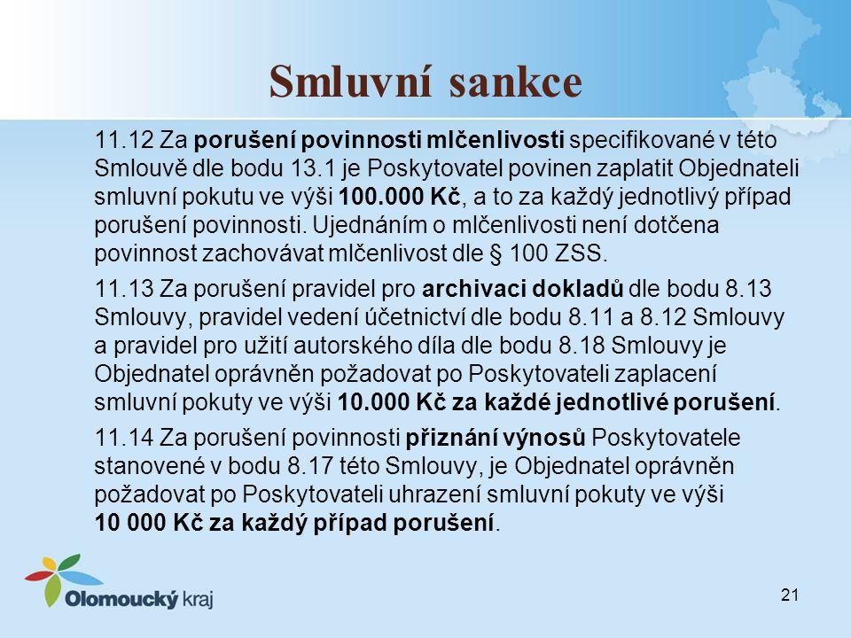 Smluvní sankce 11.12 Za porušení povinnosti mlčenlivosti specifikované v této Smlouvě dle bodu 13.1 je Poskytovatel povinen zaplatit Objednateli smluv