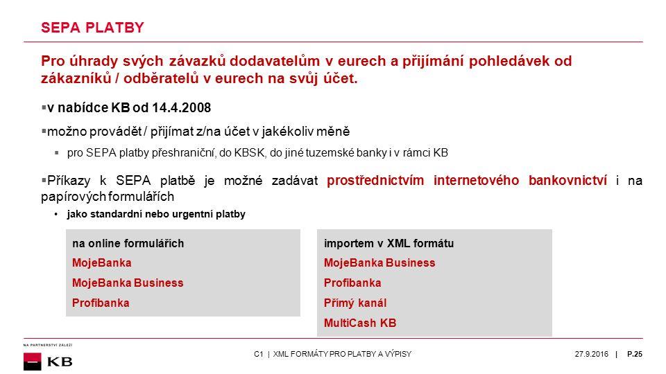 | SEPA PLATBY Pro úhrady svých závazků dodavatelům v eurech a přijímání pohledávek od zákazníků / odběratelů v eurech na svůj účet.  v nabídce KB od