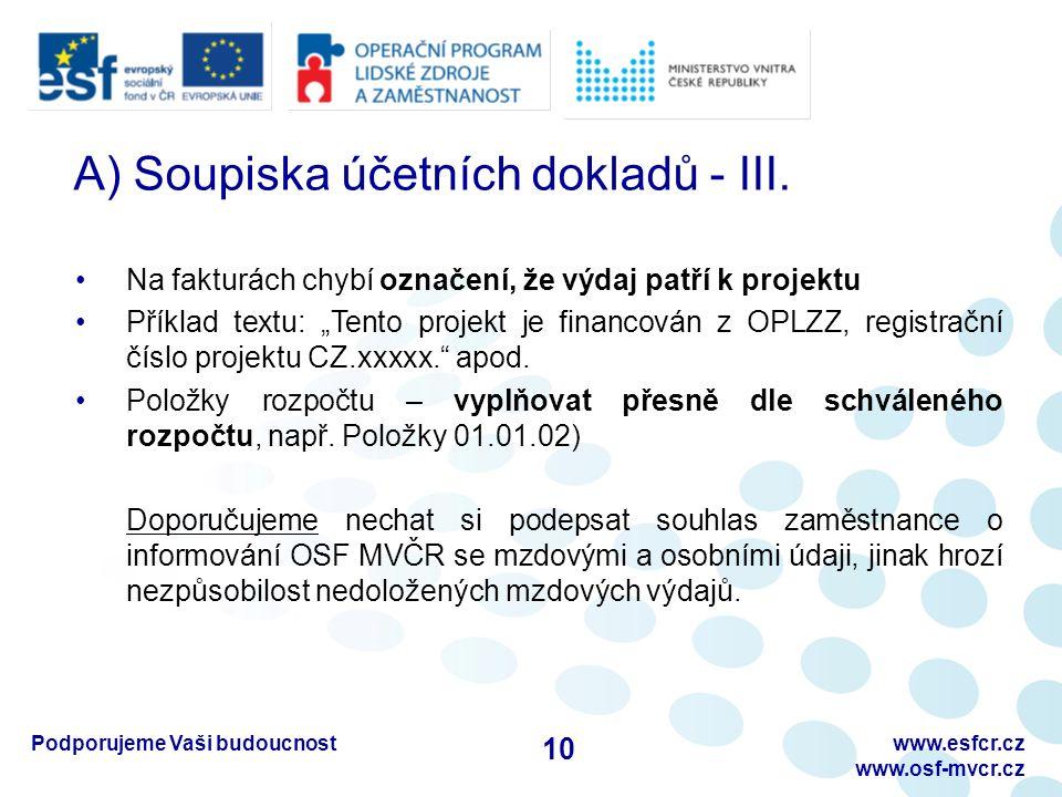 Podporujeme Vaši budoucnostwww.esfcr.cz www.osf-mvcr.cz A) Soupiska účetních dokladů - III.