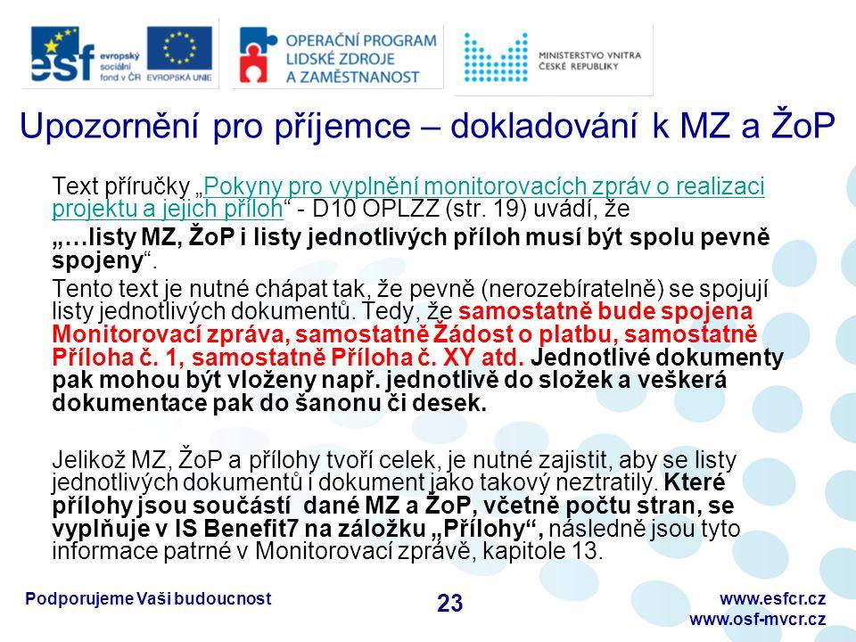 """Upozornění pro příjemce – dokladování k MZ a ŽoP Text příručky """"Pokyny pro vyplnění monitorovacích zpráv o realizaci projektu a jejich příloh - D10 OPLZZ (str."""