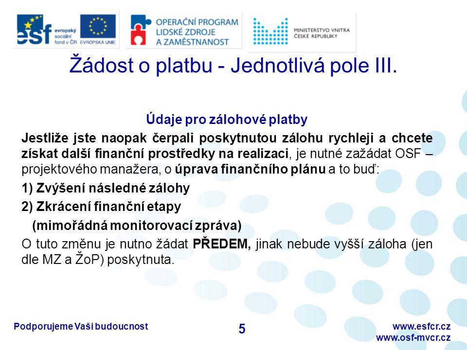 Žádost o platbu- Jednotlivá pole IV.Údaje pro vyúčtování zálohových plateb (tj.