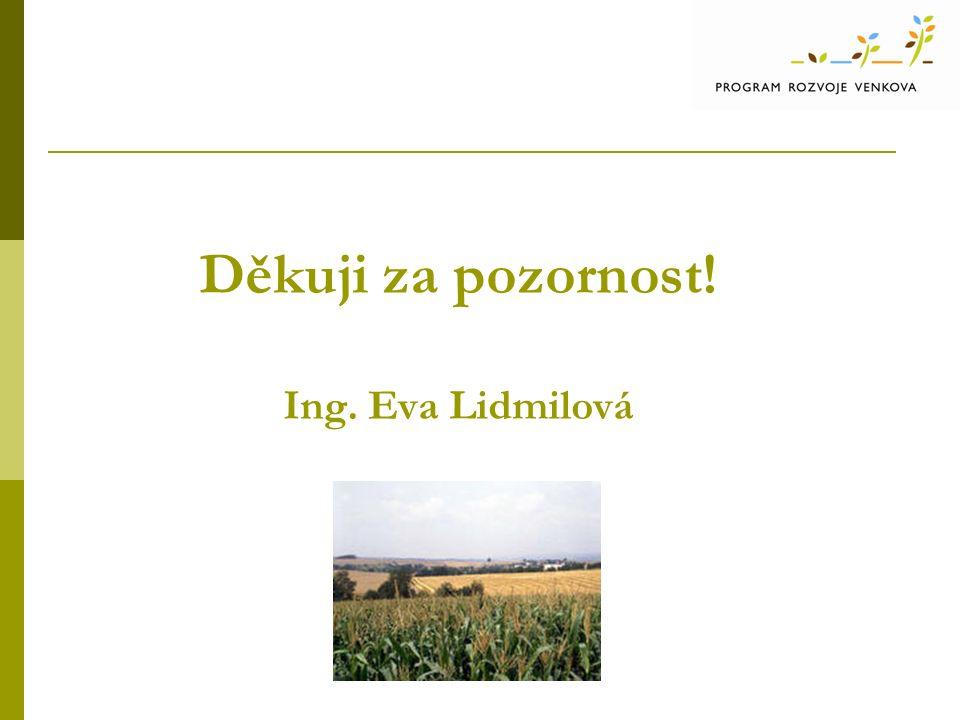 Děkuji za pozornost! Ing. Eva Lidmilová