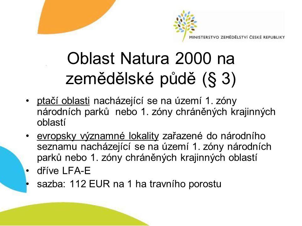 Oblast Natura 2000 na zemědělské půdě (§ 3) ptačí oblasti nacházející se na území 1. zóny národních parků nebo 1. zóny chráněných krajinných oblastí e