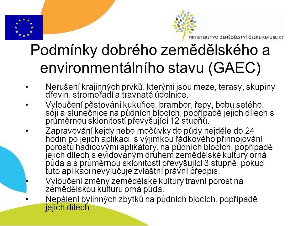 Podmínky dobrého zemědělského a environmentálního stavu (GAEC) Nerušení krajinných prvků, kterými jsou meze, terasy, skupiny dřevin, stromořadí a trav