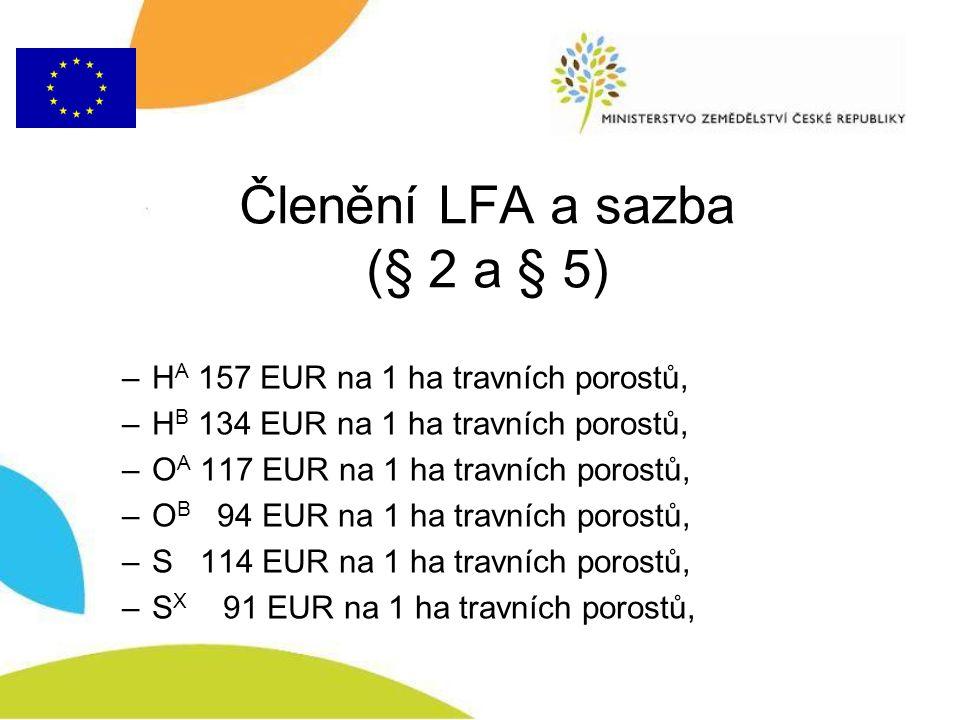Členění LFA a sazba (§ 2 a § 5) –H A 157 EUR na 1 ha travních porostů, –H B 134 EUR na 1 ha travních porostů, –O A 117 EUR na 1 ha travních porostů, –