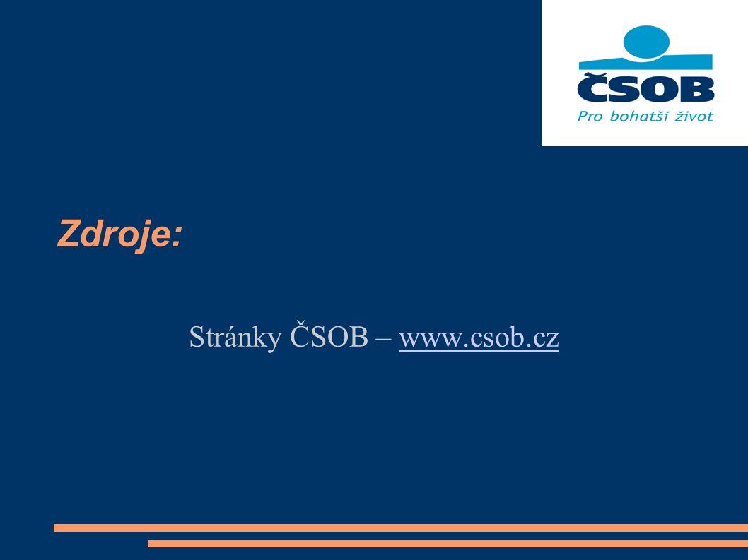 Zdroje: Stránky ČSOB – www.csob.czwww.csob.cz