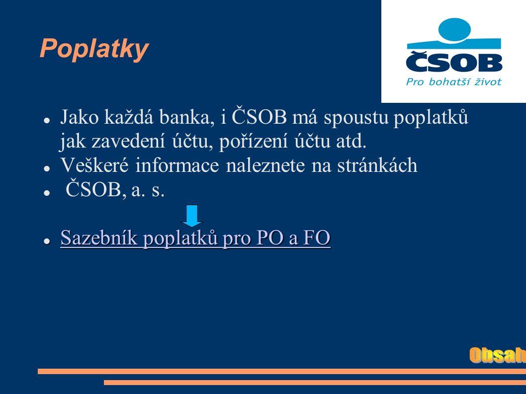 Poplatky Jako každá banka, i ČSOB má spoustu poplatků jak zavedení účtu, pořízení účtu atd.