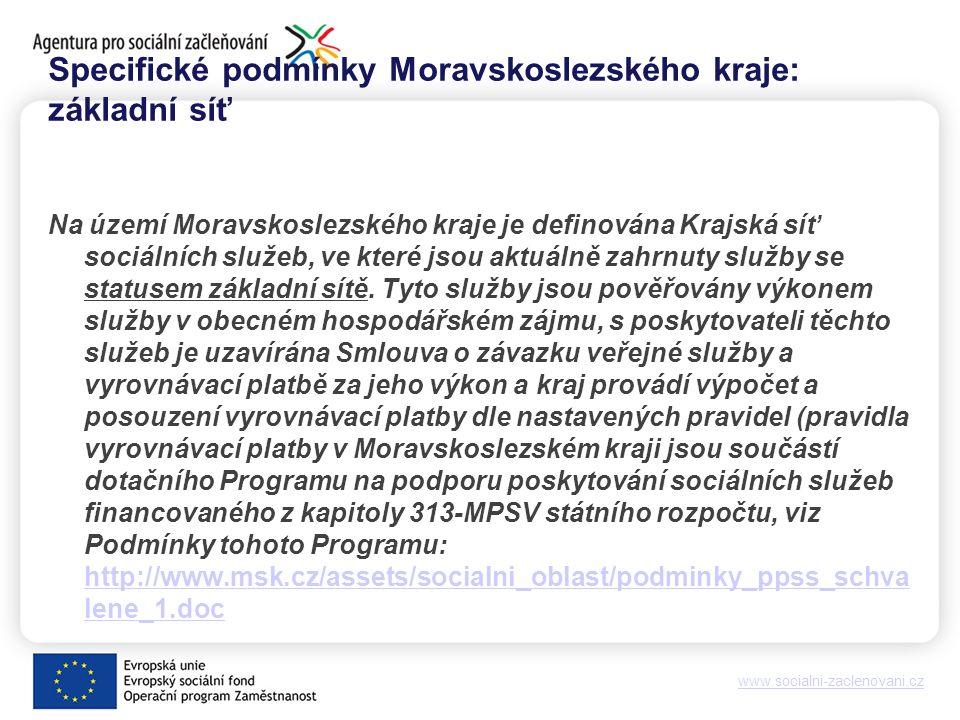 www.socialni-zaclenovani.cz Specifické podmínky Moravskoslezského kraje: základní síť Na území Moravskoslezského kraje je definována Krajská síť sociálních služeb, ve které jsou aktuálně zahrnuty služby se statusem základní sítě.