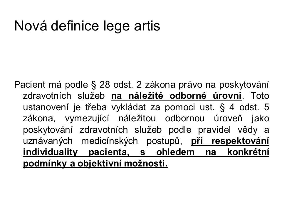Nová definice lege artis Pacient má podle § 28 odst.