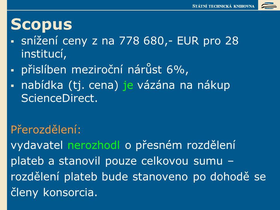 S TÁTNÍ TECHNICKÁ KNIHOVNA Scopus  snížení ceny z na 778 680,- EUR pro 28 institucí,  přislíben meziroční nárůst 6%,  nabídka (tj.