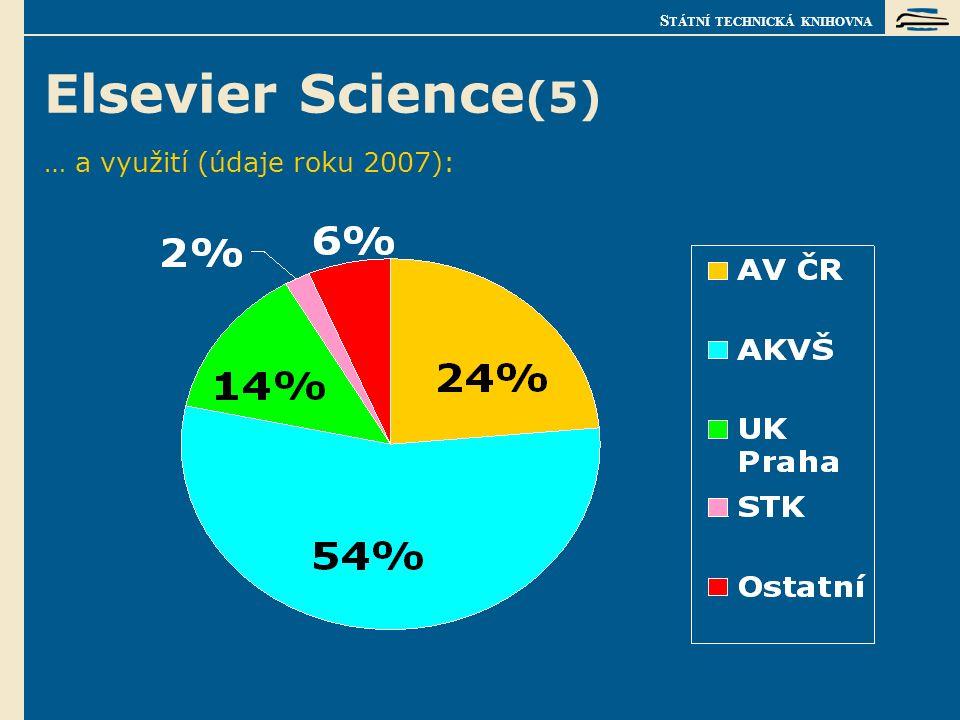 S TÁTNÍ TECHNICKÁ KNIHOVNA Elsevier Science (5) … a využití (údaje roku 2007):