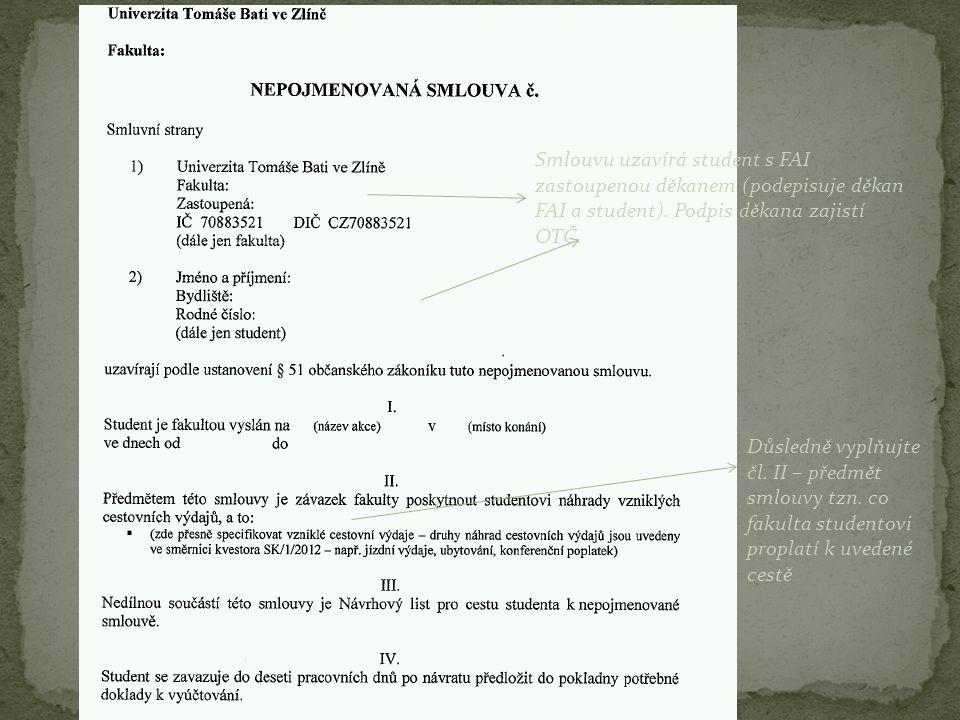 Smlouvu uzavírá student s FAI zastoupenou děkanem (podepisuje děkan FAI a student).