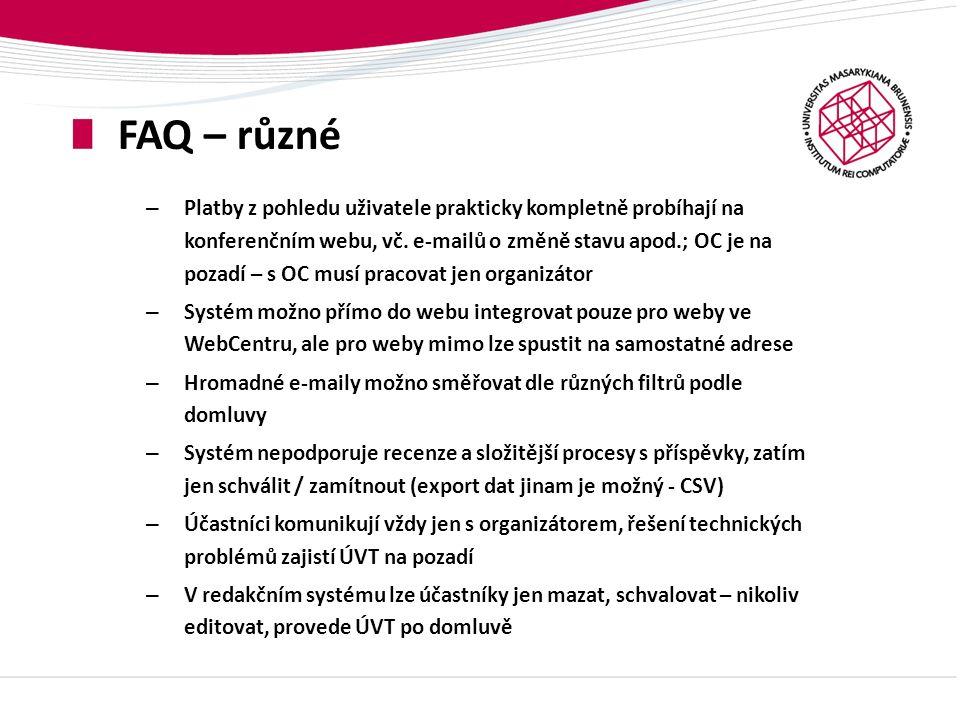 Realizované konference Conference.fsps.muni.cz (FSpS, listopad 2015) Mezinárodní, cca 160 účastníků Cyberspace.muni.cz (PravF, prosinec 2015) Mezinárodní, cca 350 účastníků WNT2016.muni.cz (PřF, září 2016) Mezinárodní, očekávány stovky účastníků, již nyní 47 nucleic-acids-immunity.ceitec.eu (CEITEC, září 2016) Mezinárodní, očekávány stovky účastníků yem2016.econ.muni.cz (ESF, červen 2016) Mezinárodní, očekáváno do stovky účastníků, zdarma