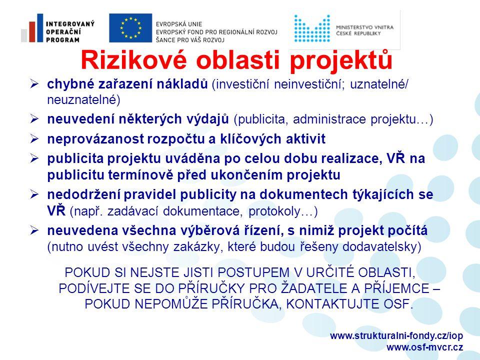 www.strukturalni-fondy.cz/iop www.osf-mvcr.cz Rizikové oblasti projektů  chybné zařazení nákladů (investiční neinvestiční; uznatelné/ neuznatelné) 