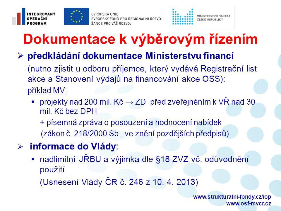 Dokumentace k výběrovým řízením  předkládání dokumentace Ministerstvu financí (nutno zjistit u odboru příjemce, který vydává Registrační list akce a Stanovení výdajů na financování akce OSS): příklad MV:  projekty nad 200 mil.