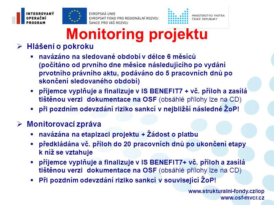 Monitoring projektu  Hlášení o pokroku  navázáno na sledované období v délce 6 měsíců (počítáno od prvního dne měsíce následujícího po vydání prvotn