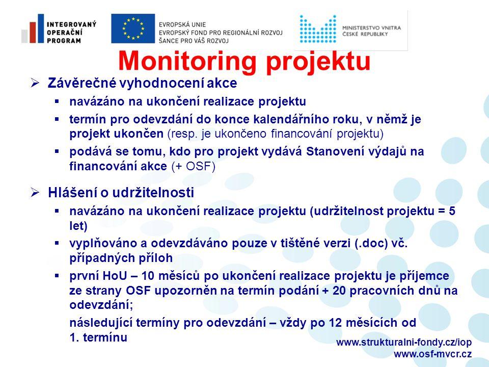 Monitoring projektu  Závěrečné vyhodnocení akce  navázáno na ukončení realizace projektu  termín pro odevzdání do konce kalendářního roku, v němž j