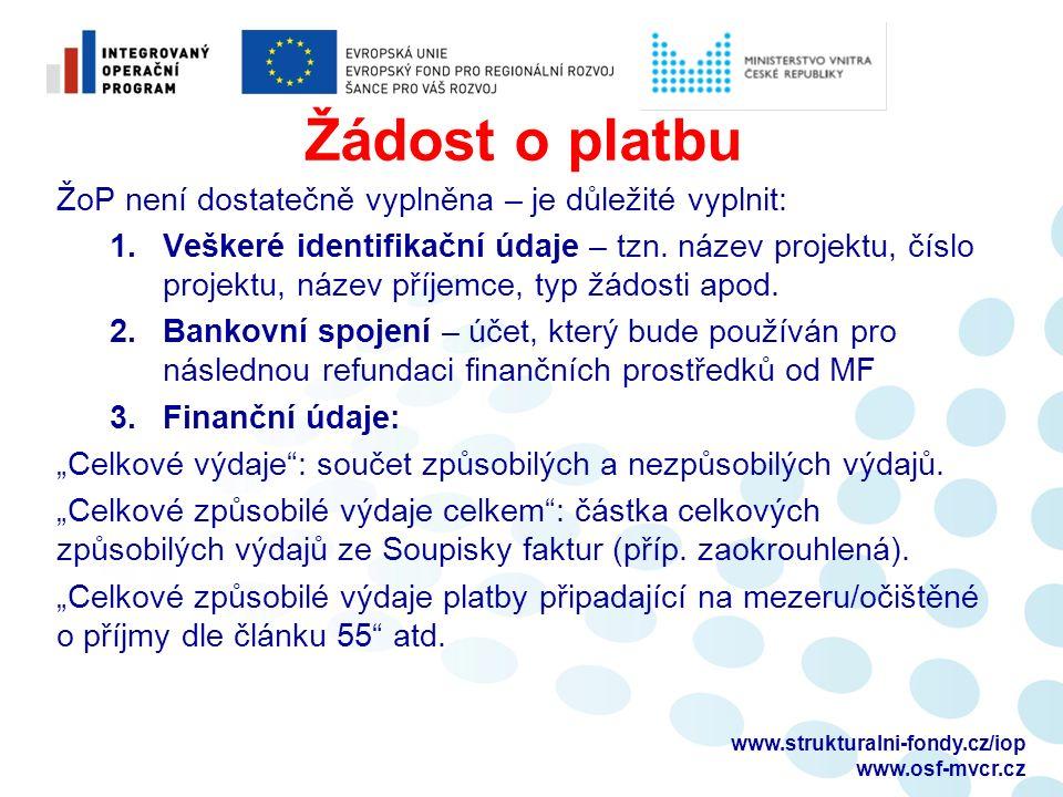 Žádost o platbu ŽoP není dostatečně vyplněna – je důležité vyplnit: 1.Veškeré identifikační údaje – tzn. název projektu, číslo projektu, název příjemc