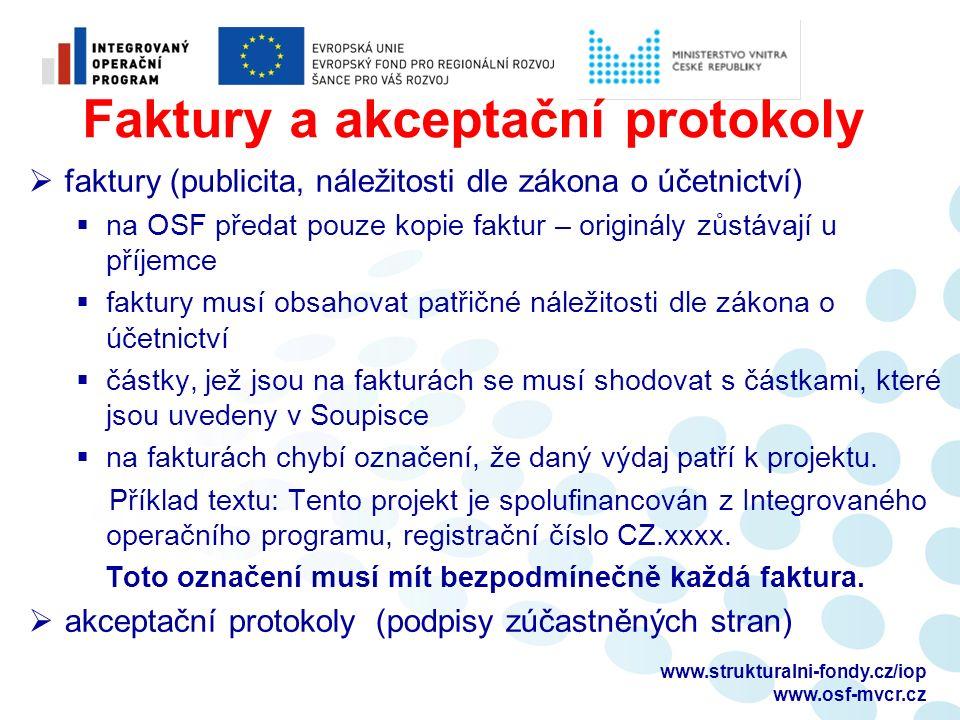 Faktury a akceptační protokoly  faktury (publicita, náležitosti dle zákona o účetnictví)  na OSF předat pouze kopie faktur – originály zůstávají u p
