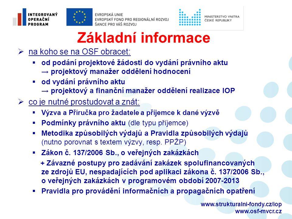 www.strukturalni-fondy.cz/iop www.osf-mvcr.cz Základní informace  na koho se na OSF obracet:  od podání projektové žádosti do vydání právního aktu →