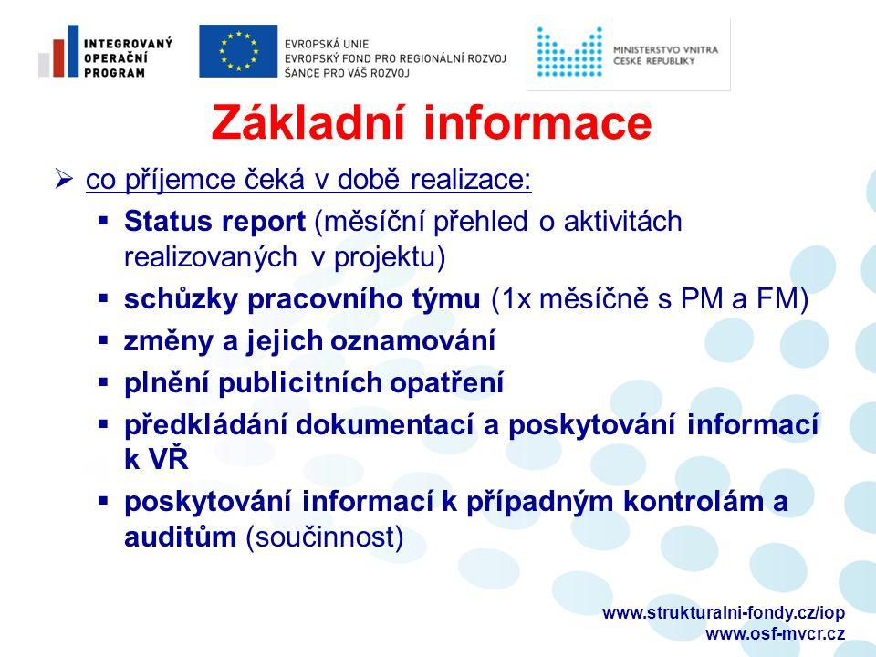 www.strukturalni-fondy.cz/iop www.osf-mvcr.cz Základní informace  co příjemce čeká v době realizace:  Status report (měsíční přehled o aktivitách re