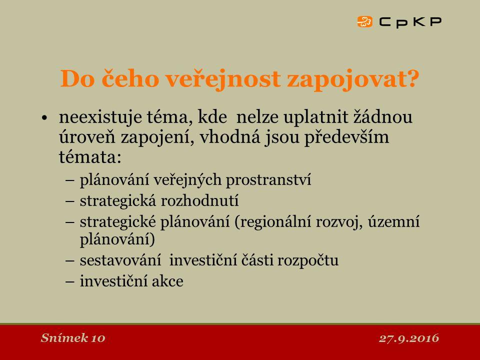 27.9.2016Snímek 10 Do čeho veřejnost zapojovat.